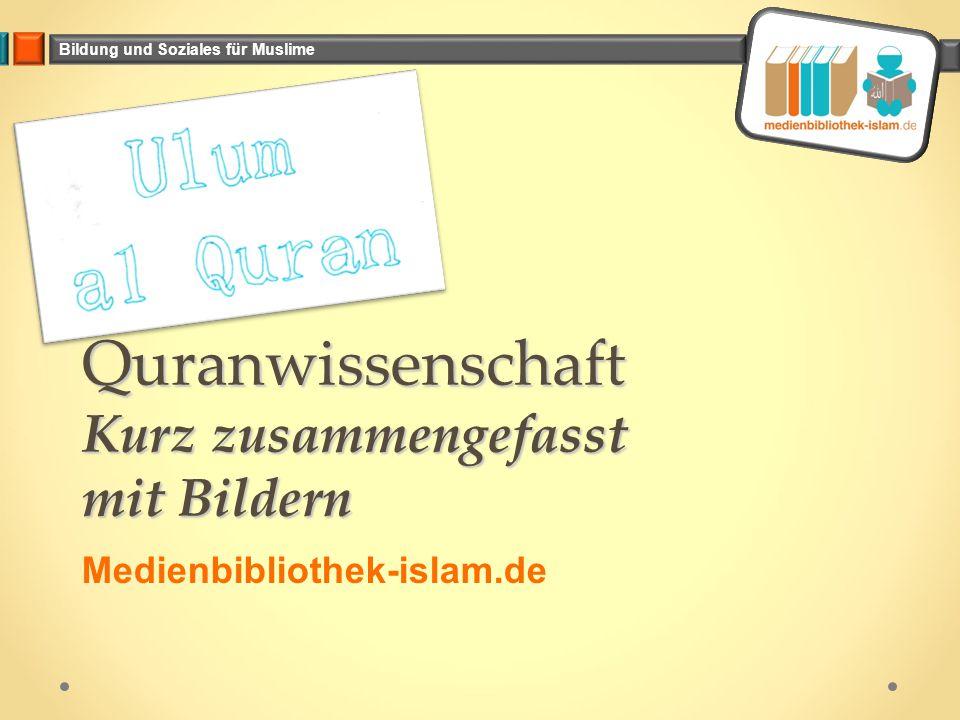 Quranwissenschaft Kurz zusammengefasst mit Bildern