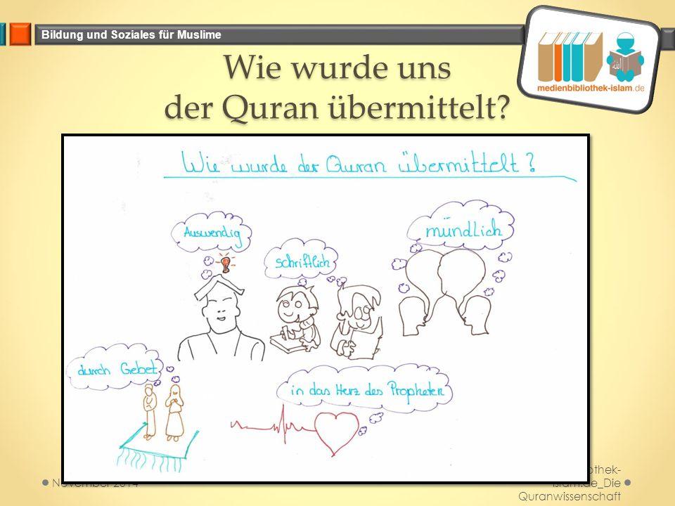 Wie wurde uns der Quran übermittelt