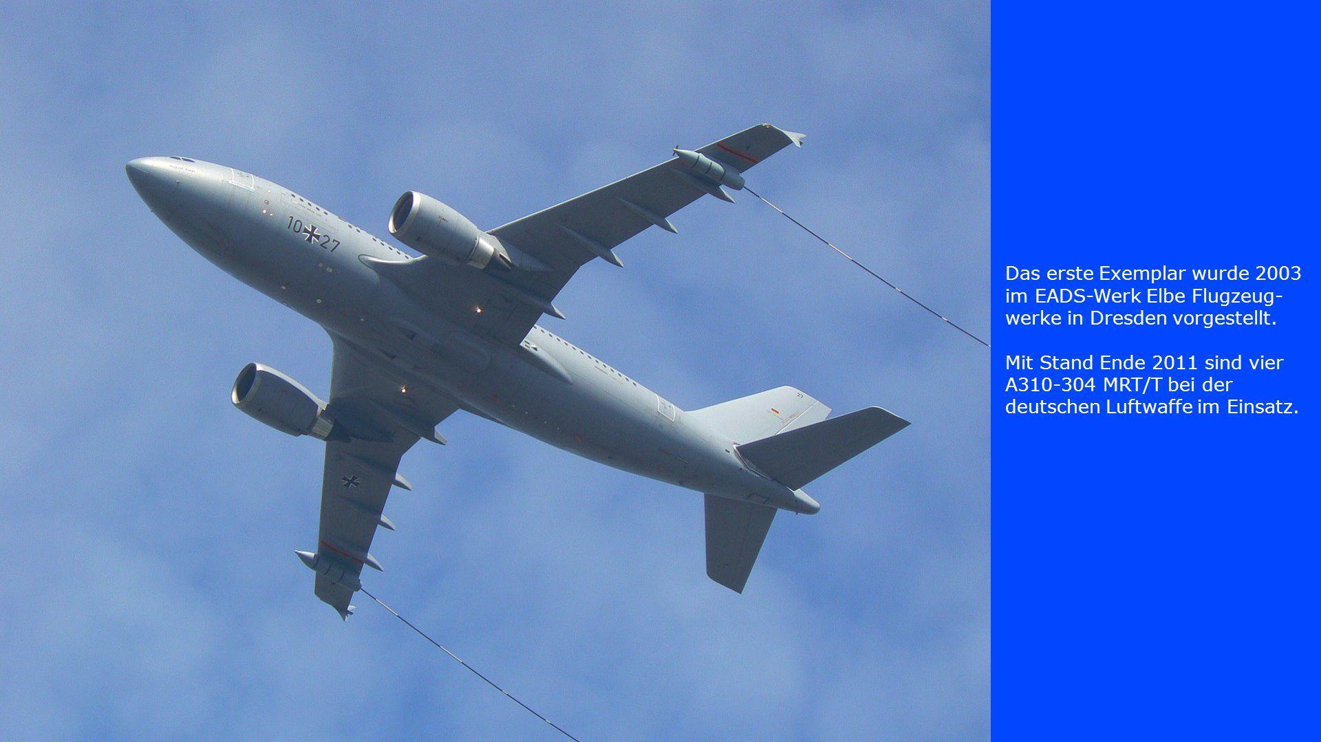 Das erste Exemplar wurde 2003 im EADS-Werk Elbe Flugzeug-werke in Dresden vorgestellt.