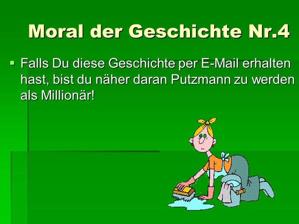 Moral der Geschichte Nr.4