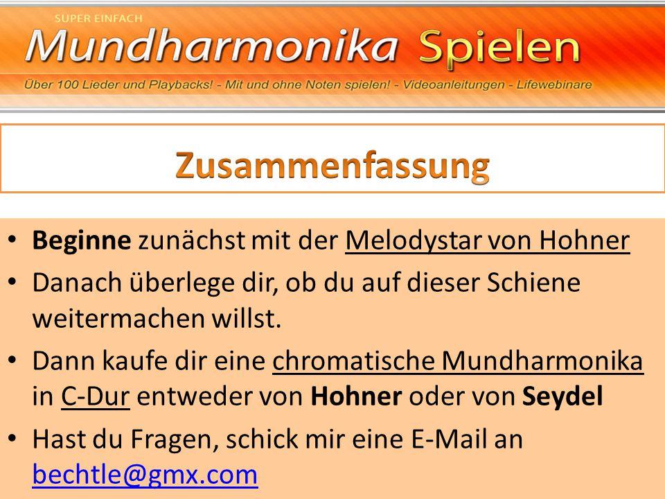 Zusammenfassung Beginne zunächst mit der Melodystar von Hohner