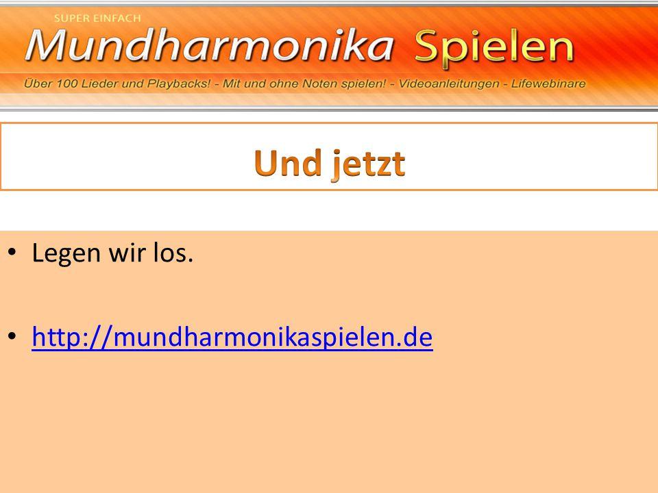 Und jetzt Legen wir los. http://mundharmonikaspielen.de