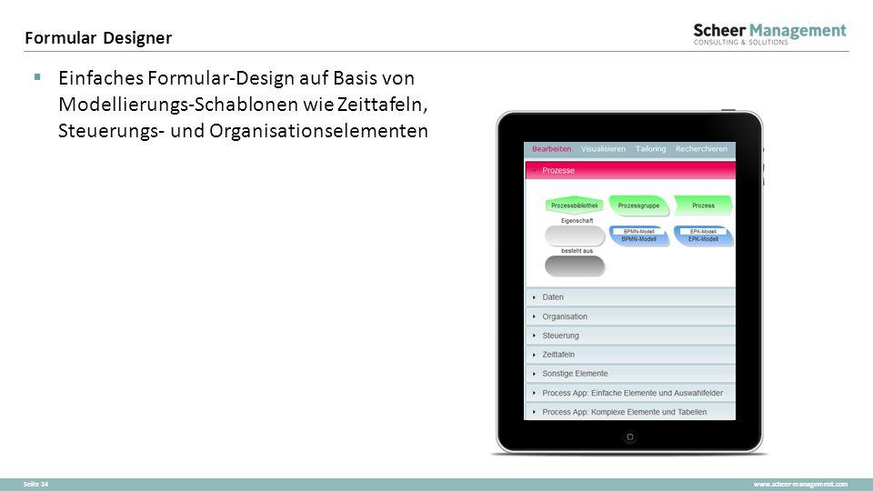 Formular Designer Einfaches Formular-Design auf Basis von Modellierungs-Schablonen wie Zeittafeln, Steuerungs- und Organisationselementen.