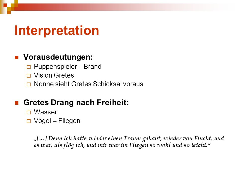 Interpretation Vorausdeutungen: Gretes Drang nach Freiheit:
