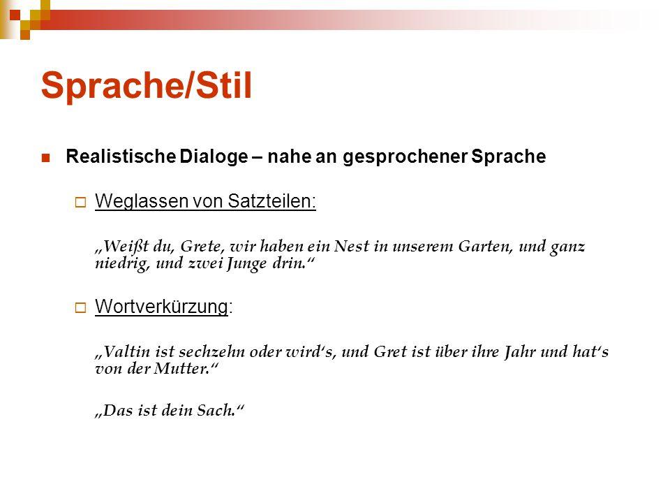 Sprache/Stil Realistische Dialoge – nahe an gesprochener Sprache