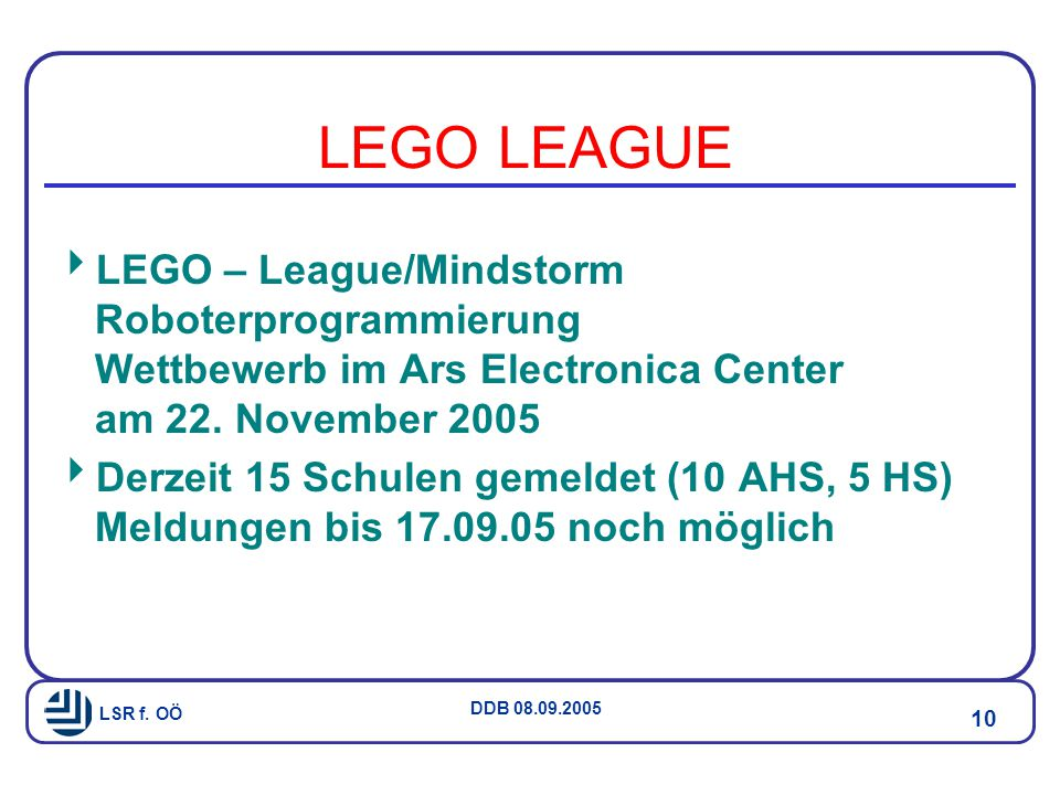 LEGO LEAGUE LEGO – League/Mindstorm Roboterprogrammierung Wettbewerb im Ars Electronica Center am 22. November 2005.