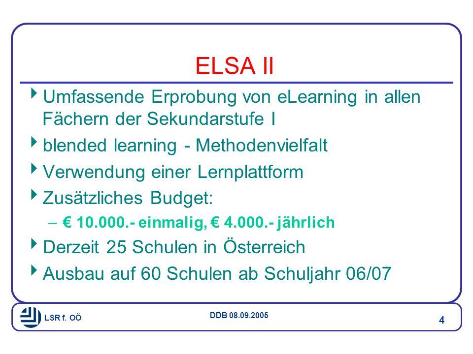 ELSA II Umfassende Erprobung von eLearning in allen Fächern der Sekundarstufe I. blended learning - Methodenvielfalt.