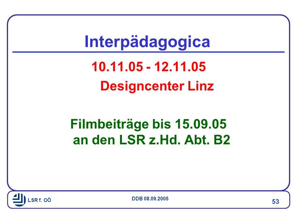 Filmbeiträge bis 15.09.05 an den LSR z.Hd. Abt. B2