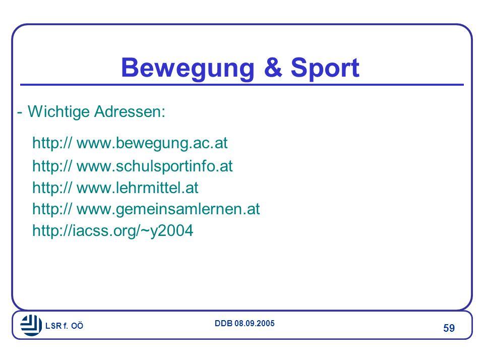 Bewegung & Sport Wichtige Adressen: http:// www.bewegung.ac.at