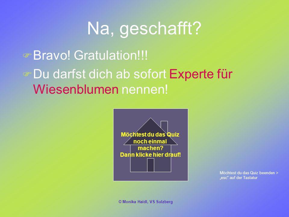 Na, geschafft Bravo! Gratulation!!!