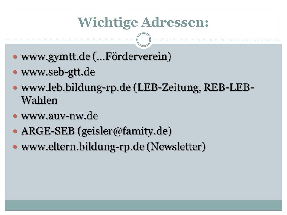 Wichtige Adressen: www.gymtt.de (…Förderverein) www.seb-gtt.de