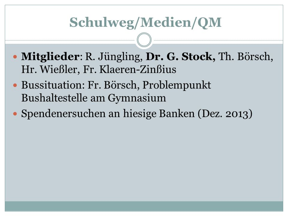 Schulweg/Medien/QM Mitglieder: R. Jüngling, Dr. G. Stock, Th. Börsch, Hr. Wießler, Fr. Klaeren-Zinßius.