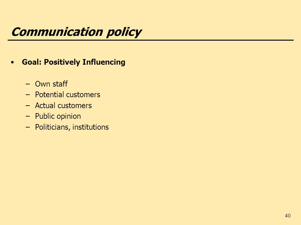 Communication policy Goal: Positively Influencing Own staff