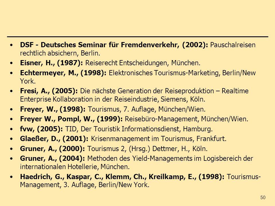 DSF - Deutsches Seminar für Fremdenverkehr, (2002): Pauschalreisen rechtlich absichern, Berlin.