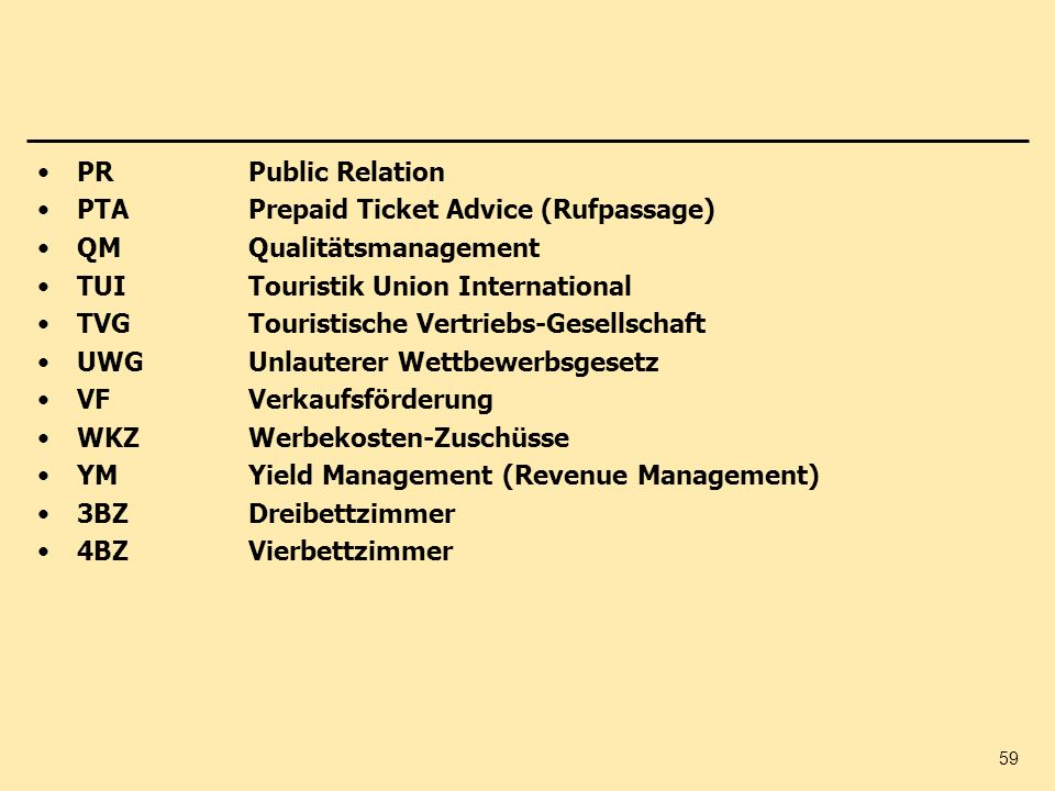 PR Public RelationPTA Prepaid Ticket Advice (Rufpassage) QM Qualitätsmanagement. TUI Touristik Union International.