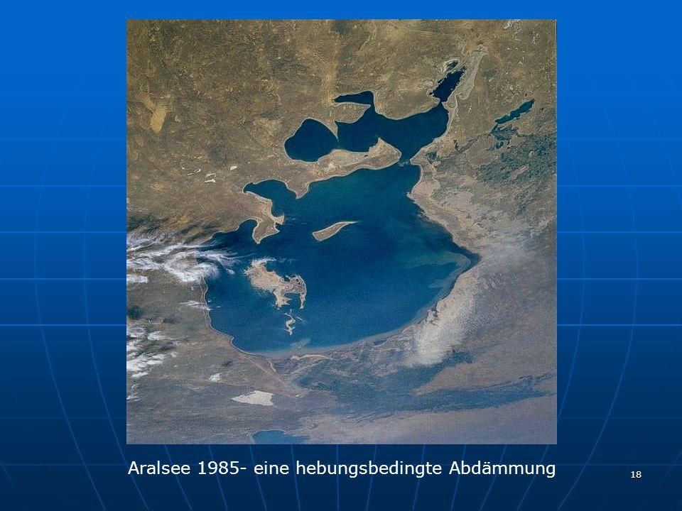 Aralsee 1985- eine hebungsbedingte Abdämmung