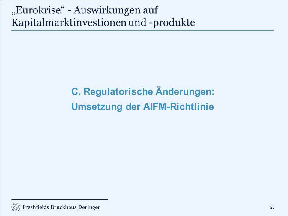 C. Regulatorische Änderungen: Umsetzung der AIFM-Richtlinie