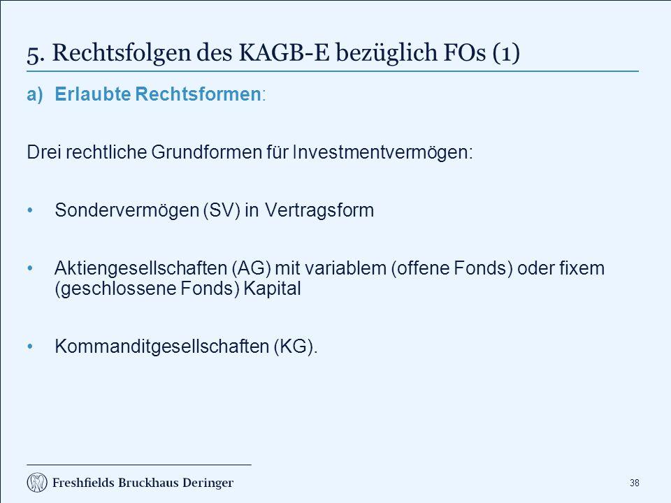5. Rechtsfolgen des KAGB-E bezüglich FOs (2)