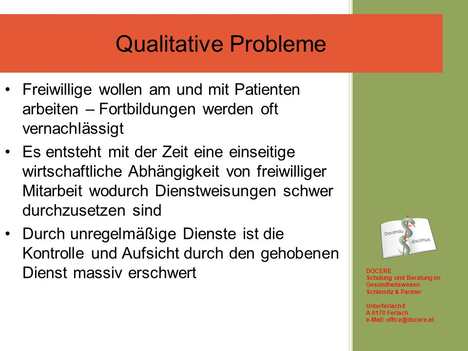 Qualitative Probleme Freiwillige wollen am und mit Patienten arbeiten – Fortbildungen werden oft vernachlässigt.