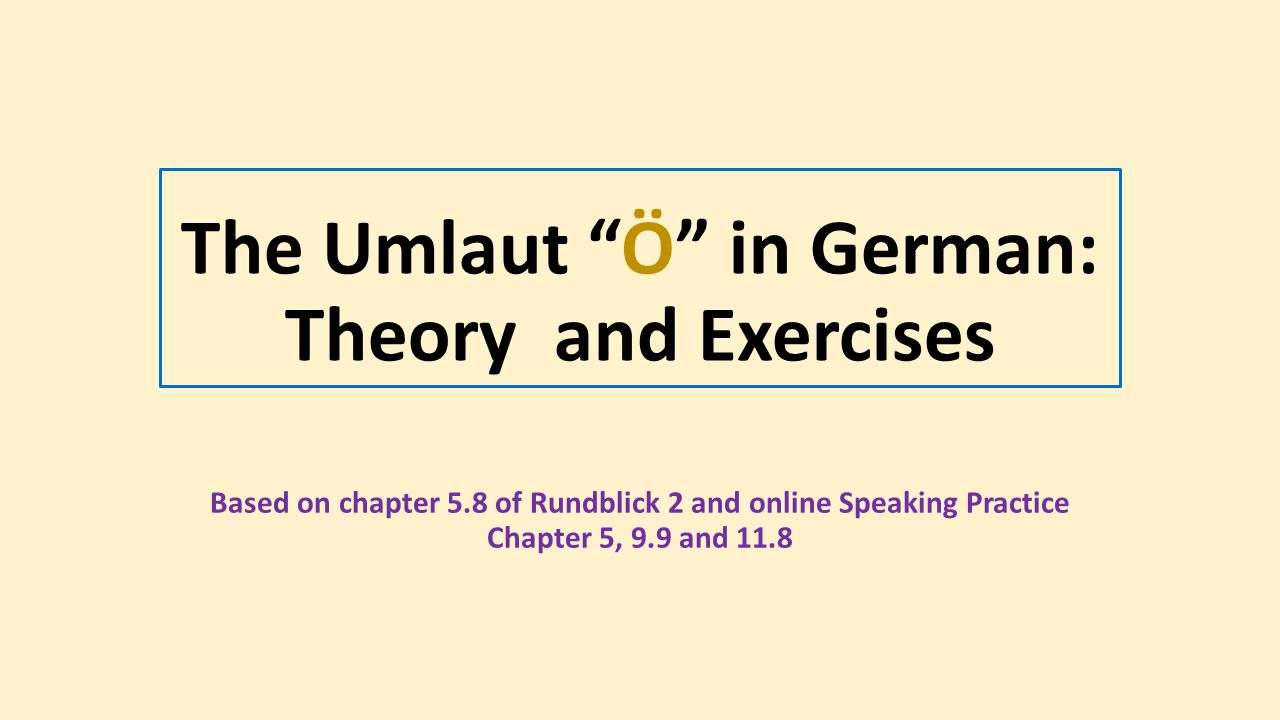 The Umlaut Ö in German: Theory and Exercises