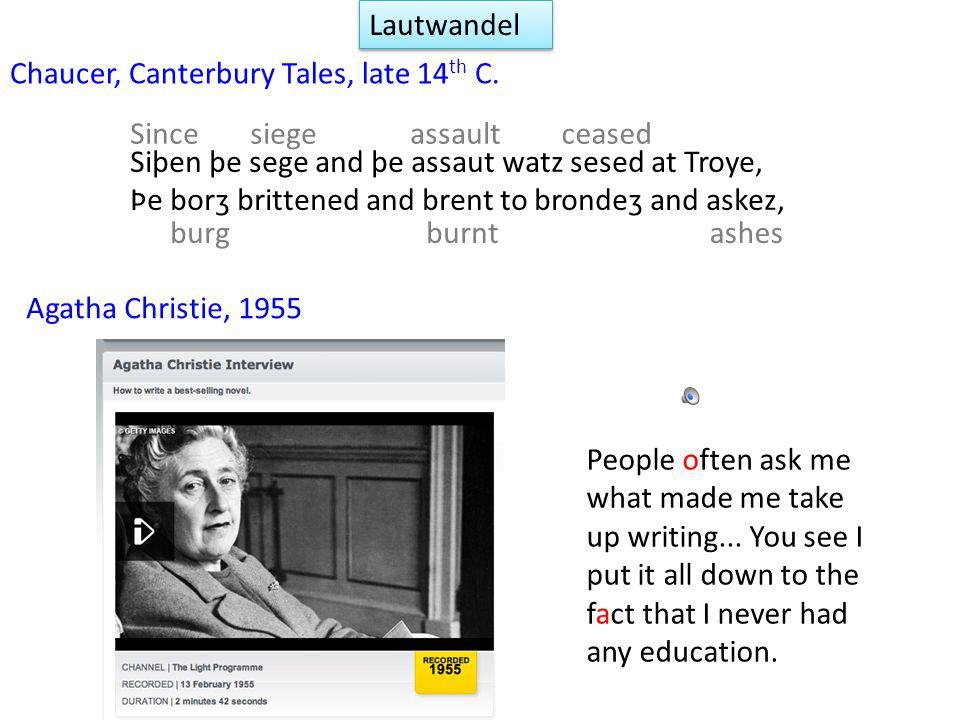 Lautwandel Chaucer, Canterbury Tales, late 14th C. Since. siege. assault. ceased. burg. burnt.