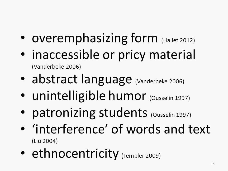 overemphasizing form (Hallet 2012)