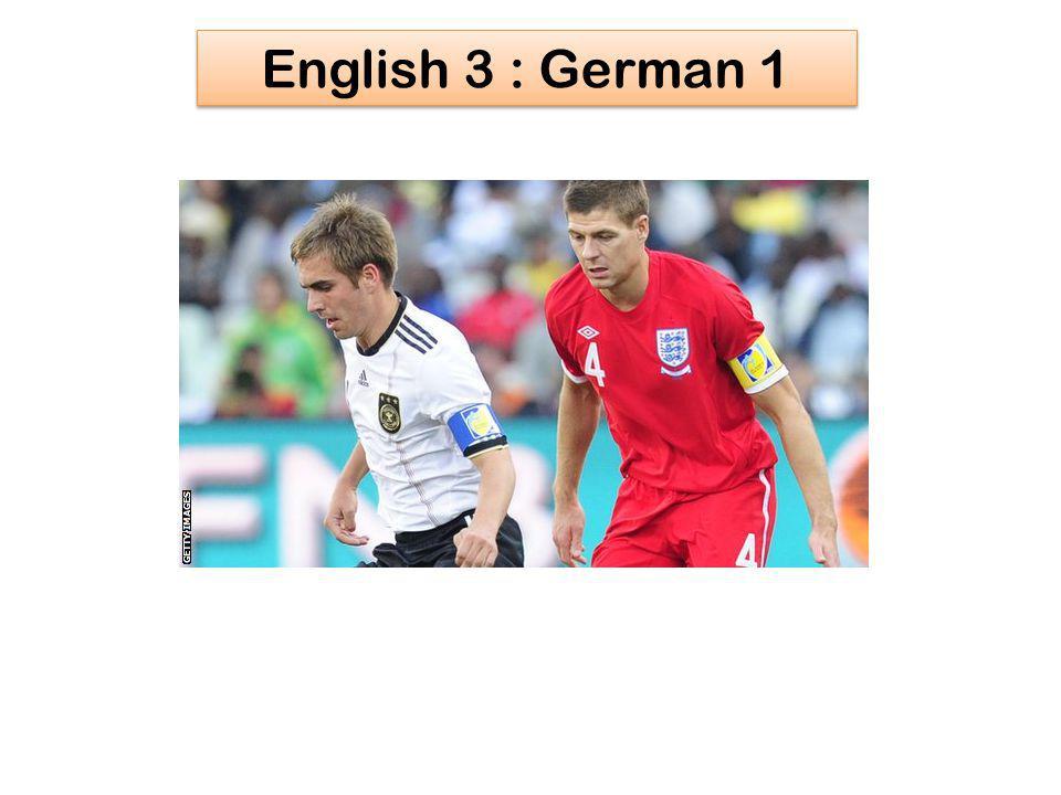 English 3 : German 1