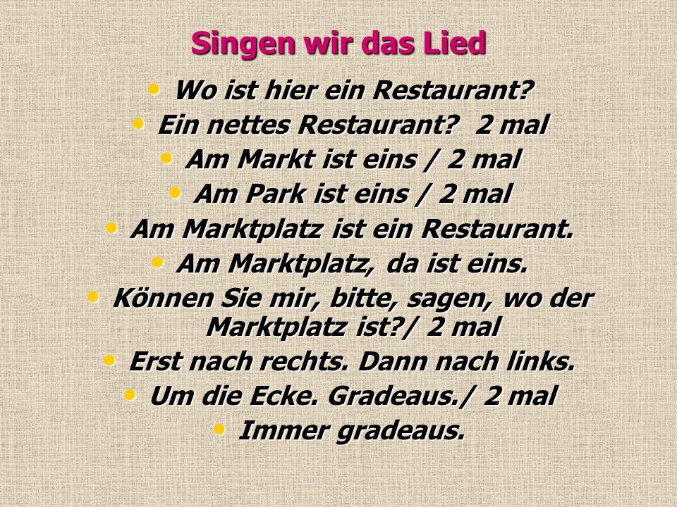 Singen wir das Lied Wo ist hier ein Restaurant