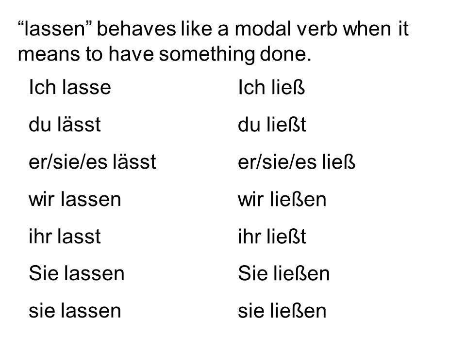 lassen behaves like a modal verb when it means to have something done.