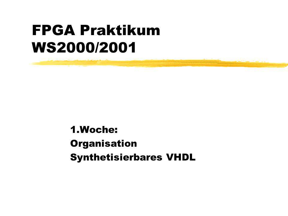 1.Woche: Organisation Synthetisierbares VHDL