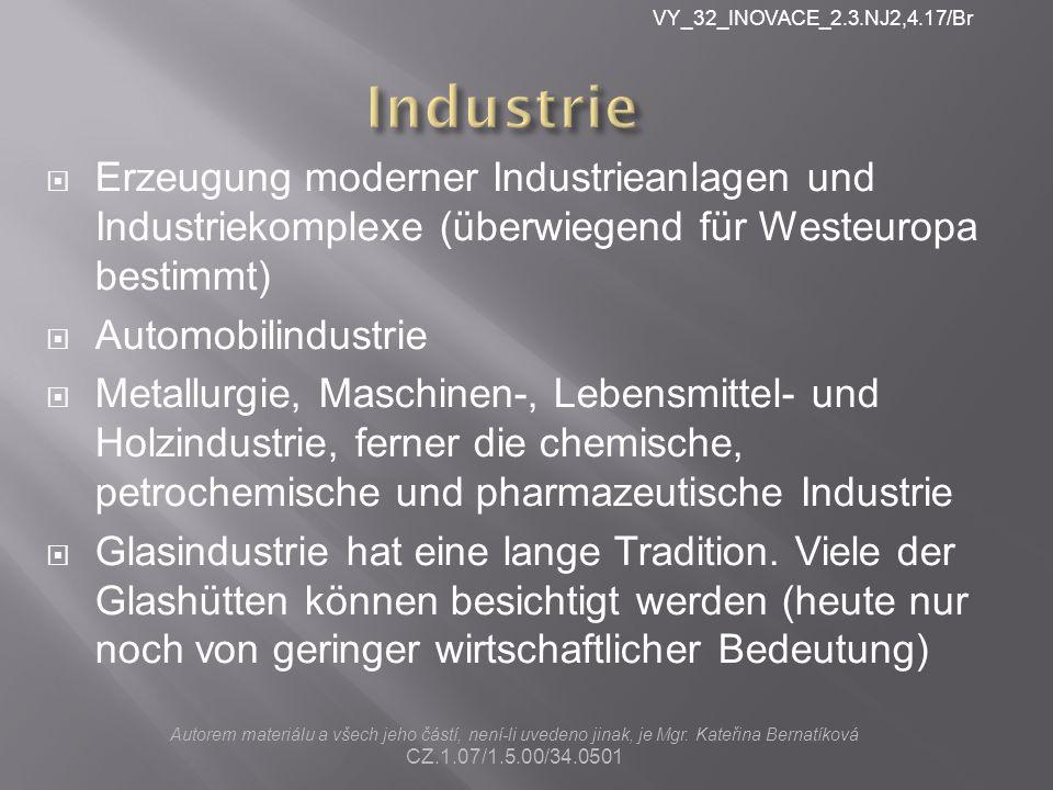 VY_32_INOVACE_2.3.NJ2,4.17/Br Industrie. Erzeugung moderner Industrieanlagen und Industriekomplexe (überwiegend für Westeuropa bestimmt)
