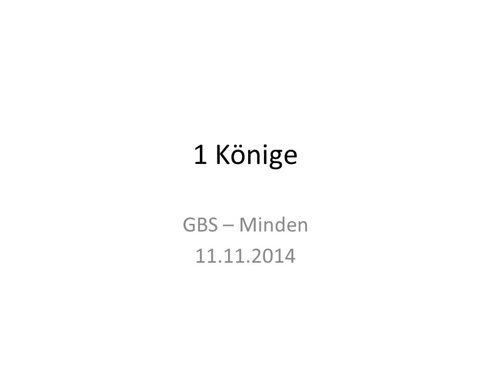 1 Könige GBS – Minden 11.11.2014
