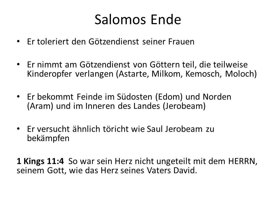 Salomos Ende Er toleriert den Götzendienst seiner Frauen