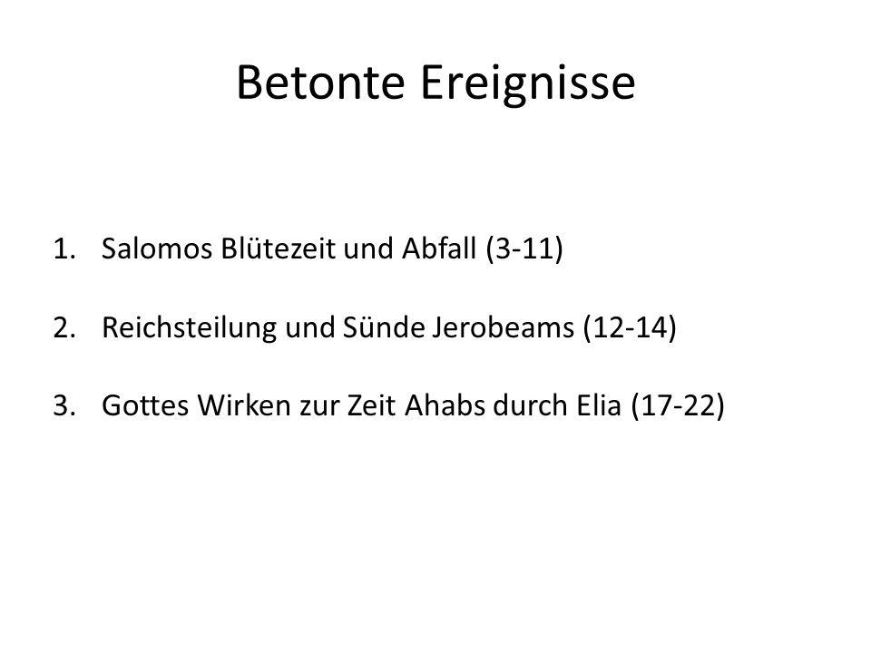 Betonte Ereignisse Salomos Blütezeit und Abfall (3-11)