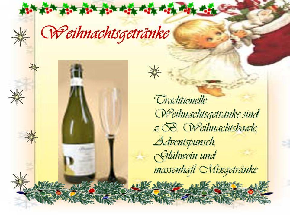 Weihnachtsgetränke Traditionelle Weihnachtsgetränke sind z.B.