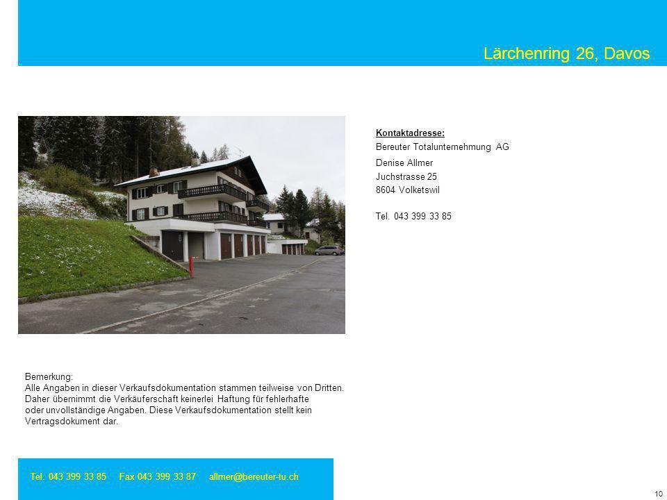 Lärchenring 26, Davos Kontaktadresse: Denise Allmer