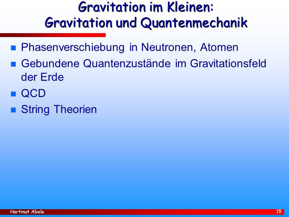 Gravitation im Kleinen: Gravitation und Quantenmechanik