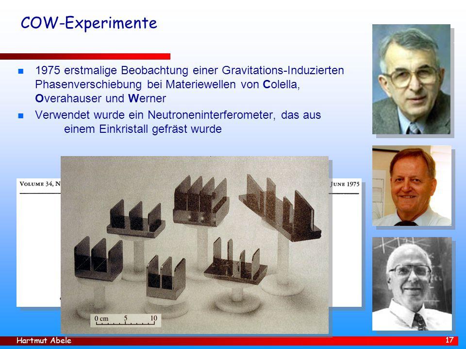 COW-Experimente 1975 erstmalige Beobachtung einer Gravitations-Induzierten Phasenverschiebung bei Materiewellen von Colella, Overahauser und Werner.