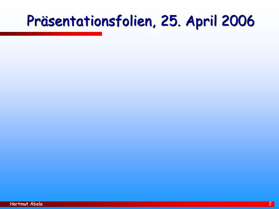 Präsentationsfolien, 25. April 2006