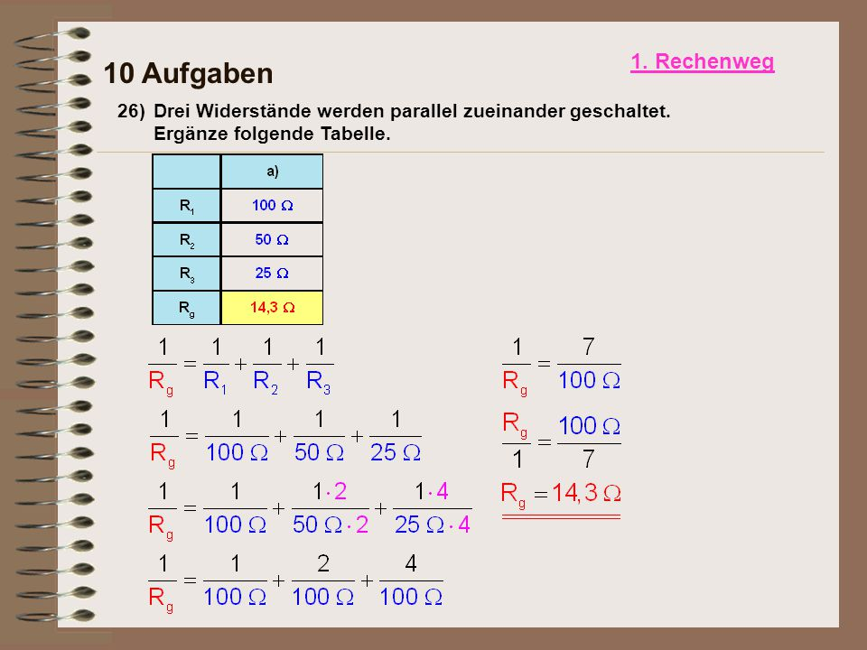1. Rechenweg 10 Aufgaben. 26) Drei Widerstände werden parallel zueinander geschaltet.