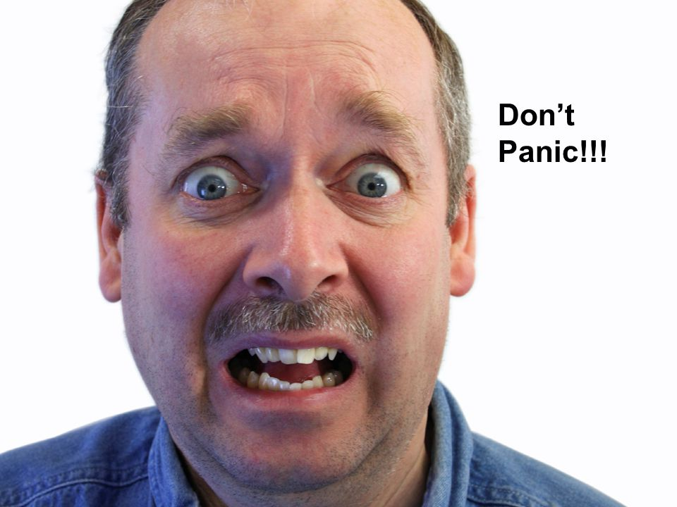 Don't Panic!!!