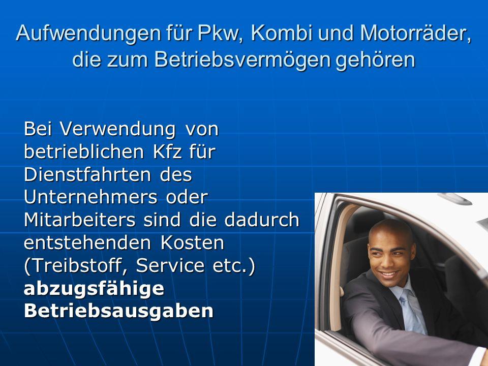 Aufwendungen für Pkw, Kombi und Motorräder, die zum Betriebsvermögen gehören
