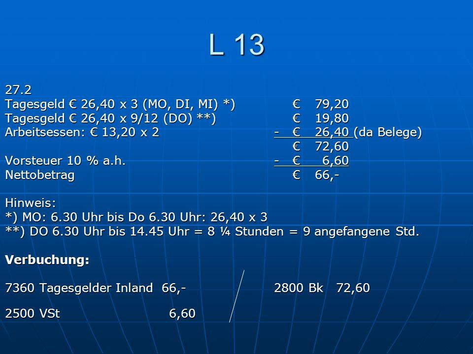 L 13 27.2 Tagesgeld € 26,40 x 3 (MO, DI, MI) *) € 79,20