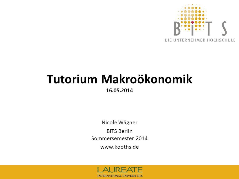 Tutorium Makroökonomik 16.05.2014