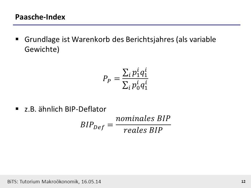 Paasche-Index Grundlage ist Warenkorb des Berichtsjahres (als variable Gewichte) 𝑃 𝑃 = 𝑖 𝑝 1 𝑖 𝑞 1 𝑖 𝑖 𝑝 0 𝑖 𝑞 1 𝑖.