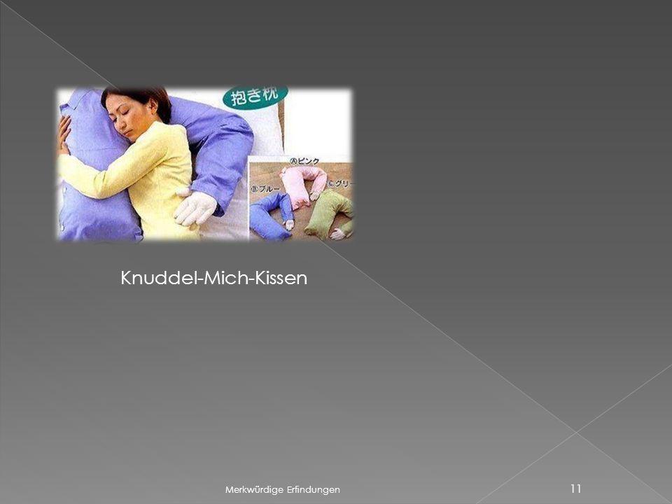 Knuddel-Mich-Kissen Merkwürdige Erfindungen