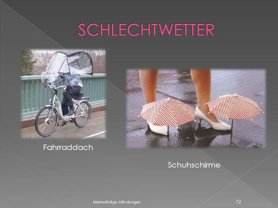 SCHLECHTWETTER Fahrraddach Schuhschirme Merkwürdige Erfindungen