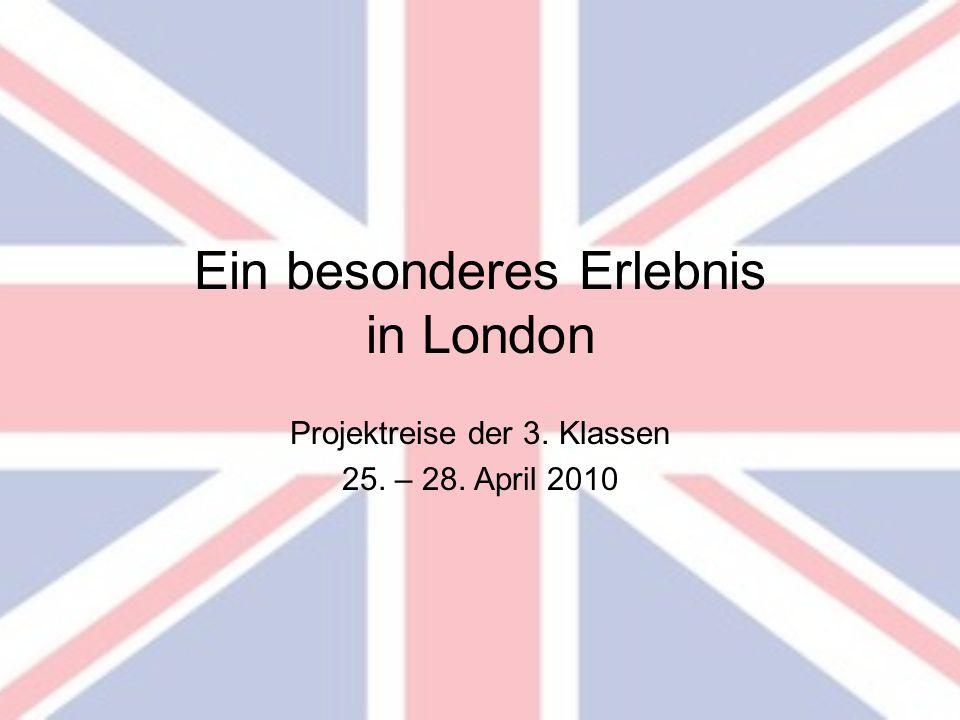 Ein besonderes Erlebnis in London