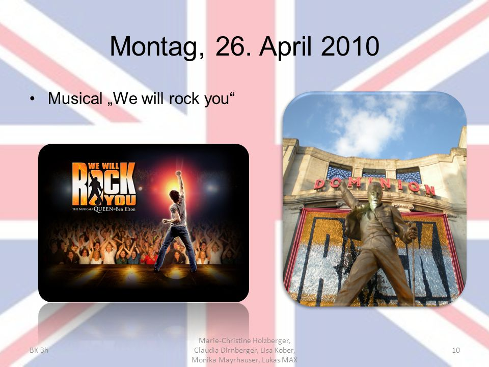 "Montag, 26. April 2010 Musical ""We will rock you BK 3h"