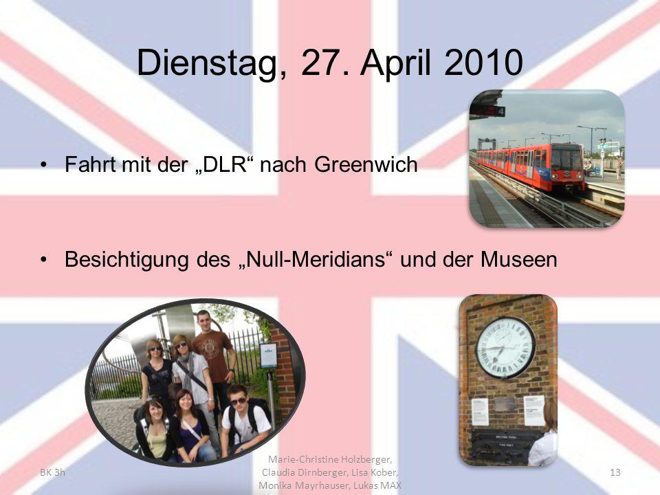 """Dienstag, 27. April 2010 Fahrt mit der """"DLR nach Greenwich"""